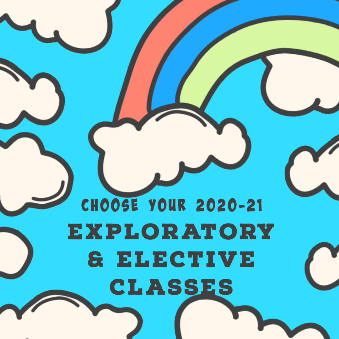 Exploratory and Elective Classes for 2020-21